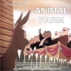 Orwells Animal Farm är egentligen inte en dystopi, utan snarare en allegori om hur egalitarianism genom statssocialism kan slå över i sin motsats